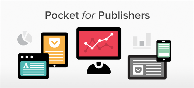 Introducing Pocket for Publishers: A New Way to Embrace 'Save for Later' | Pocket